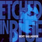rory gallagher - etched in blue CD 1998 capo bmg 14 tracks used mint