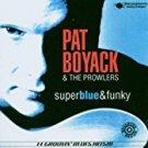 pat boyack & prowlers - super blue & funky CD 1997 bullseye blues rounder 14 tracks mint