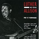 luther allison and friends - pay it forward CD 2002 ruf 12 tracks used mint