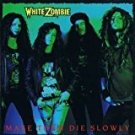 white zombie - make them die slowly CD 1989 caroline austria like new