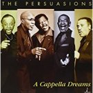persuasions - a cappella dreams CD 2003 chesky 15 tracks new