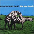 bloodhound gang - bad touch CD single 1999 geffen 5 tracks used