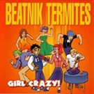 beatnik termites - girl crazy! CD 2003 insubordination ISR-027 used mint 9 tracks