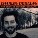 charles douglas - lives of charles douglas CD 1999 no.6 records 12 tracks used mint
