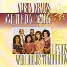 alison krauss and the cox family - i know who holds tomorrow CD 1994 rounder 12 tracks used mint