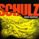schulz : what apology CD 2006 sudden death new factory sealed
