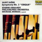 saint saens - symphony no.3 organ - ormandy + Philadelphia orch + murray CD 1980 telarc used mint