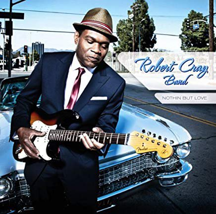 robert cray band - nothin but love limited edition deluxe version CD 2012 provogue 11 tracks new