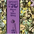 super hits of the '70s have a nice day vol. 14 CD 1990 rhino 12 tracks used mint