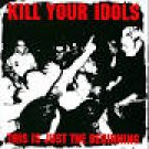 kill your idols - this is just the beginning CD 1998 blackout 8 tracks used mint