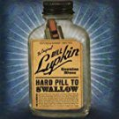 bill lupkin - hard pill to swallow CD 2007 blue bella 14 tracks used mint