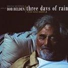 bob belden - three days of rain CD 2006 sunnyside communications 13 tracks new