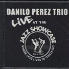 danilo perez trio live at the jazz showcase CD artistshare 0003 used like new 13 tracks