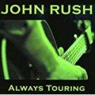john rush - always touring CD 2006 11 tracks new