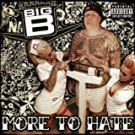 big b - more to hate CD 2007 suburban noize 21 tracks new