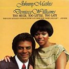 johnny mathis + deniece williams - too much too little too late CD 1992 sony 12 tracks used like new