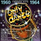 only dance 1960 - 1964 CD 1997 essex 20 tracks used like new