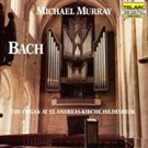 bach: organ works - michael murray at st. andreas-kirche, hildesheim CD 1986 telarc used like new