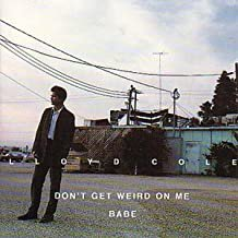 lloyd cole - don't get weird on me babe CD 1991 capitol used like new