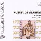alia mvsica + miguel sanchez - puerta de veluntad CD 2007 harmonia mundi used like new