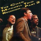 chad mitchell trio - reunion part 2 CD 1994 folk era 17 tracks new