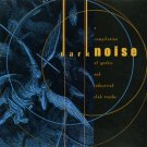 dark noise: compilation of gothic and industrial club tracks CD 1998 cleopatra 15 tracks like new