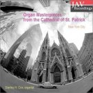 organ masterpieces from the cathedral of st. patrick NYC - stanley h. cox, organist CD 2003 like new