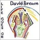 david brown - life goes on CD 1999 11 tracks used like new