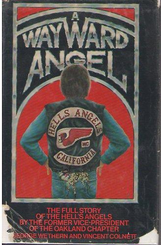 A Wayward Angel  George Wethern HELLS ANGELS HB/DJ Rare