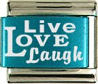 Live Love Laugh Turquoise Italian Laser Charm