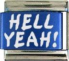 Hell Yeah! Blue Italian Laser Charm