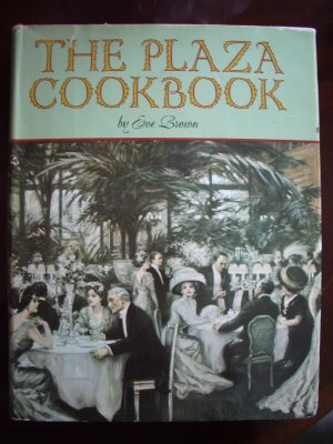 The Plaza Cookbook by Eve Brown 1972