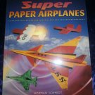 2002 Juvenile Softback Super Paper Airplanes by N. Schmidt 1st Edition