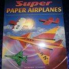 2002 Juvenile Softback Super Paper Airplanes by N. Schmidt 1st Edition