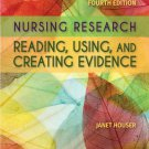 Nursing Research Reading, Using and Creating Evidence 4th Edition 4e by Janet Houser 9781284110043