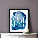 Get Shit Done Blue Watercolour Printable Wall Art
