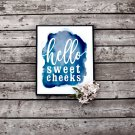 Hello Sweet Cheeks Blue Watercolour Printable Wall Art