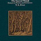 The Sacred Wood by T.S. Eliot