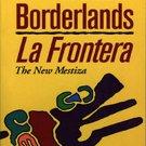 Borderlands / La Frontera: The New Mestiza by Gloria E. Anzaldua