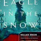 Eagle in the Snow: A Novel of General Maximus and Rome's Last Stand by Wallace Breem