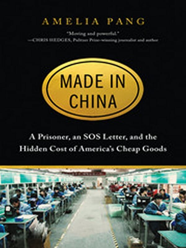 Made in China: A Prisoner, an SOS Letter, and the Hidden Cost of America's Cheap Goods by Amelia Pan