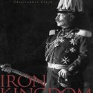 Iron Kingdom: The Rise and Downfall of Prussia, 1600-1947 by Christopher Clark