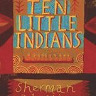 Ten Little Indians by Sherman Alexie