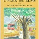 Innocence Under the Elms by Louise Dickinson Rich