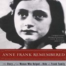 Anne Frank Remembered: The Story of the Woman Who Helped to Hide the Frank Family by Miep Gies