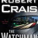 The Watchman (Elvis Cole, 11; Joe Pike, 1) by Robert Crais