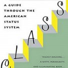 Class: A Guide Through the American Status System by Paul Fussell