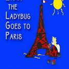 Lydia The Ladybug In Paris by Marie Lawrence