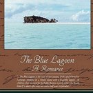 The Blue Lagoon a Romance by Henry de Vere Stacpoole