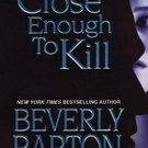 Close Enough To Kill (Griffin Powell, 6) by Beverly Barton